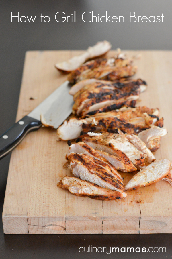 Tips & Tricks: How to Grill Chicken Breast - Culinary Mamas